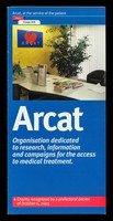 view ARCAT : organization dedicated to research, information and campaigns for the access to medical treatment / ARCAT.