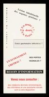 view Lésion inhabituelle des organes génitaux? : Un doute? Un(e) partenaire  infecté(e)? Rupture de capote? Un écoulement urétral? Des pertes vaginales? : Besoin d'information venez nous consulter ... / Centre  Medico Social CRF, 43, rue de Valois - 75001 Paris.