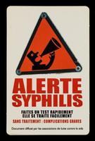 view Alerte syphilis : faites un test rapidement elle se traite facilement : sans traitement: complications graves : document diffusé par les associations de lutte contre le sida / Sida Info Service, Ministère de la santé, de la famille et des personnes handicapées, INPES.