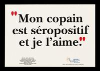 """view """"Mon copain ets séropositif et je l'aime"""" / Ministère des Affaires Sociales, de la Santé et de la Ville ... [and 11 others]."""