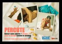 view Percute : baiser sans capote = risque pour le sérope comme le séroneg : protège-toi à chaque rapport, quelque soit ton statut! / SNEG, ipsr.eu.