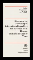 view Statement on screening of international travellers for infection with Human Immunodeficency Virus / Special Programme on AIDS, World Health Organization.