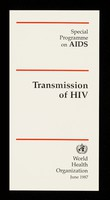 view Transmission of HIV / Special Programme on AIDS, World Health Organization.