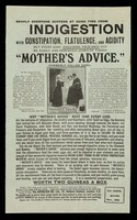 """view Nearly everone suffers at some time from indigestion with constipation, flatulence, and acidity but every case (including your own) can be easily and perfectly cured by taking """"Mother's Advice."""" (formally called CICFA)."""