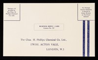 view Business reply card Licence No. 337 : The Chas. H. Phillips Chemical Co. Ltd., 179/181, Acton Vale, London, W.3.