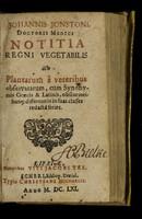 view Johannis Jonstoni ... Notitia regni vegetabilis : seu Plantarum à veteribus observatarum cum synonymis Græcis & Latinis obscurioribusq differentiis in suas classes redactaseries.