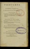 view Thoughts on general and partial inoculations : containing a translation of two treatises ... ; also, outlines of two plans: one, for the general inoculation of the poor in small towns and villages, the other, for the general inoculation of the poor in London and other large and populous places