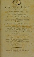 view An inquiry into the causes which produce, and the means of preventing diseases among British officers, soldiers and others in the West Indies ... / by John Bell.