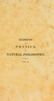 view Elements of physics or natural philosophy, general and medical : written for universal use ... / by Neil Arnott.
