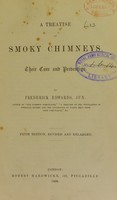 view A treatise on smoky chimneys : their cure and prevention / By Frederick Edwards, jun.