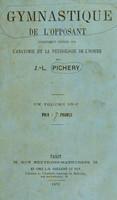 view Gymnastique de l'opposant : uniquement fondée sur l'anatomie et la physiologie de l'homme / par J.-L Pichery.