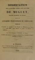 view Dissertation sur la maladie connue sous les noms de muguet, maladie aphtheuse des enfans : suivie de quelques propositions de chirurgie, thèse présentée et soutenue à la Faculté de Médecine de Paris, le 9 août 1833 ... / par Pierre-Adolphe Anthoine, de Cloyes.