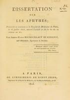 view Dissertation sur les aphthes : présentée et soutenue à la Faculté de Médecine de Paris, le 15 juillet 1813 ... / par Joseph-Marie Bourguillaut de Kerhervé, natif d'Hennebont.