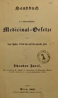 view Handbuch der k.k. österreichischen Medicinal-Gesetze von dem Jahre 1786 bis auf die neueste Zeit / [Theodor Jurié].