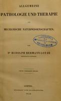 view Allgemeine Pathologie und Therapie als mechanische Naturwissenschaften / von Dr. Rudolph Hermann Lotze.
