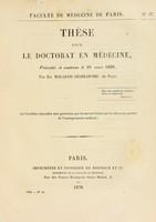 view Thèse pour le doctorat en médecine : présentée et soutenue le 19 mars 1838, / par Éd. Malagou-Désirabode.