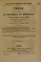 view Thèse pour le doctorat en médecine : présentée et soutenue le 26 avril 1842, / par Jean-Laurent Follot, d'Essey ... I. Ascite symptomatique d'un obstacle à la circulation veineuse. ... [etc].