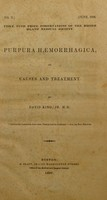 view Purpura hæmorrhagica : its causes and treatment / By David King, Jr. M.D.