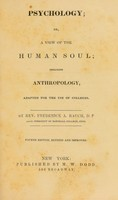 view Psychology, or, A view of the human soul, including anthropology : adapted for the use of colleges / By Rev. Frederick A. Rauch.