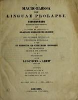 view De macroglossa seu linguae prolapsu : dissertatio inauguralis medico-chirurgica quam ... die XXVIII. m. junii a. MDCCCXLV. ... publice defendet / auctor Ludovicus de Leuw Montanus.