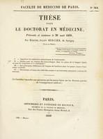 view Thèse pour le doctorat en médecine : présentée et soutenue le 26 août 1839, / par Étienne-Julien Mercier, de Savigny ... I. Apprécier les caractères anatomiques de l'endocardite. ... [etc].