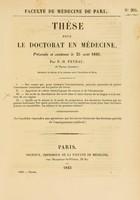 view Thèse pour le doctorat en médecine : présentée et soutenue le 25 août 1843, / par P.-H. Peyrau, de Tartas ... I. Des causes qui ... peuvent nécessiter de porter l'instrument tranchant sur les parties du fœtus. ... [etc].