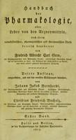 view Handbuch der Pharmakologie, oder, Lehre von den Arzneymitteln nach ihrem naturhistorischen, pharmazeutischen und therapeutischen Theile / kritisch bearbeitet von Friedrich Albrecht Carl Gren.