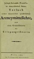 view Joseph Salomon Frank's, der Arzneywissenschaft Doctors, Versuch einer theoretisch-praktischen Arzneymittellehre, nach den Grundsätzen der Erregungstheorie.