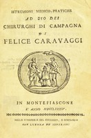 view Istruzioni medico-pratiche ad uso dei chirurghi di campagna / di Felice Caravaggi.