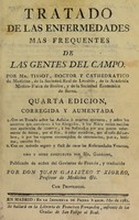 view Tratado de las enfermedades mas frequentes de las gentes del campo ... / [S.A.D. Tissot].