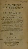view L'onanisme; ou dissertation physique sur les maladies produites par la masturbation / Traduit du Latin.