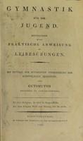 view Gymnastik für die Jugend : Enthaltend eine praktische Anweisung zu Leibesübungen / [Johann Christoph Friedrich Guts Muths].