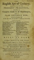 view The English art of cookery, according to the present practice. Being a complete guide to all housekeepers, on a plan entirely new ... / With bills of fare for every month in the year, neatly and correctly engraved on twelve copper-plates.