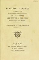 view De peculiari structura cerebri nonnullisque ejus morbis ... Paucae aliae anatom. observat. accedunt / [Francisco Gennari].