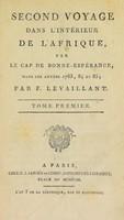 view Second voyage dans l'intérieur de l'Afrique, par le Cap de Bonne-Espérance, dans les années 1783, 84 et 85