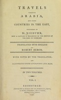 view Travels through Arabia, and other countries in the East / performed by M. Niebuhr ... Translated into English by Robert Heron. With notes by the translator. And illustrated with engravings and maps.