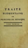 view Traité élémentaire, ou principes de physique. Fondés sur les connoissances les plus certaines, tant anciennes que modernes, & confirmés par l'expérience / par M. Brisson.