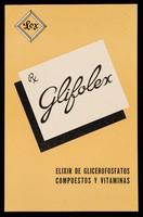 view Glifolex : elixir de glicerofosfatos compuestos y vitaminas / Laboratorios Lex.