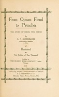 view From opium fiend to preacher : the story of Cheng Ting Chiah / by A. P. Quirmbach.