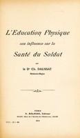 view L'éducation physique : son influence sur la santé du soldat / par Ch. Daussat.