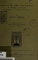 view Report of the yellow fever expedition to Yucatán, 1911-1912 : XXVIII expedition of the Liverpool School of Tropical Medicine / by Harald Seidelin.