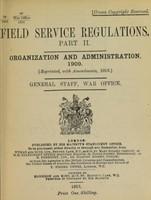 view Field service regulations. Pt. 2, Organization and administration 1909 (reprinted, with amendments, 1913) / General Staff, War Office.