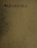 view Rariora : being notes of some of the printed books, manuscripts, historical documents, medals, engravings, pottery, etc., etc., collected (1858-1900). Vol. I[-III]