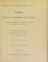 view Report of the malaria expedition to Nigeria of the Liverpool School of Tropical Medicine and Medical Parasitology. Part I, Malarial fever, etc / by H.E. Annett, J. Everett Dutton and J.H. Elliott.