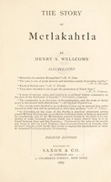 view The story of Metlakahtla / by Henry S. Wellcome.