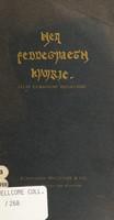 view Hen feddegyaeth Kymrie = (Alte cymrische Heilkunde) : ein Abdruck des historischen Andenkens, herausgegeben von B.W. & Co. bei Gelegenheit der British Medical Association Versammlung in Swansea, Wales.
