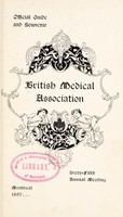 view Official guide and souvenir : British Medical Association : sixty-fifth annual meeting, Montreal, 1897.