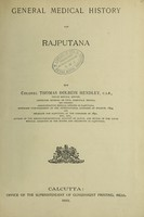 view General medical history of Rajputana / by Thomas Holbein Hendley.