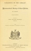 view Catalogue of the library of the Pharmaceutical society of Great Britain, in London.