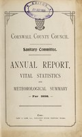 view [Report 1898] / Sanitary Committee [- Medical Officer of Health], Cornwall County Council.